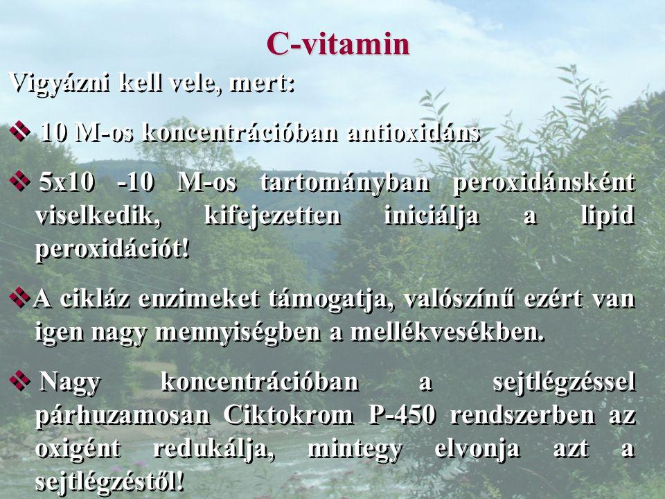 C-vitamin Vigyázni kell vele, mert: