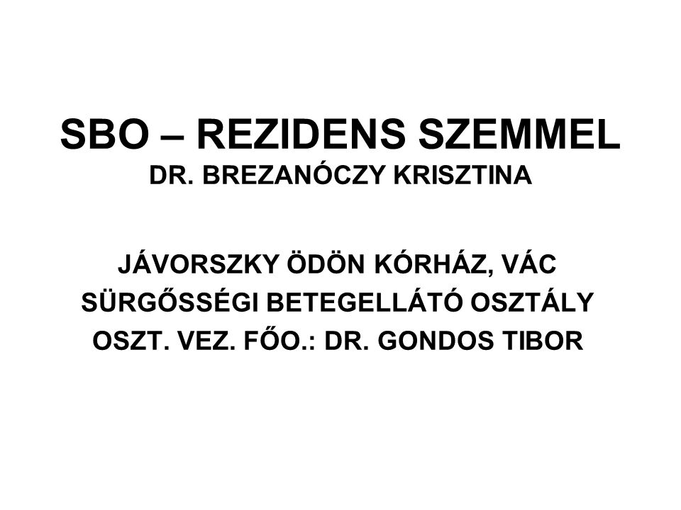 SBO – REZIDENS SZEMMEL DR. BREZANÓCZY KRISZTINA