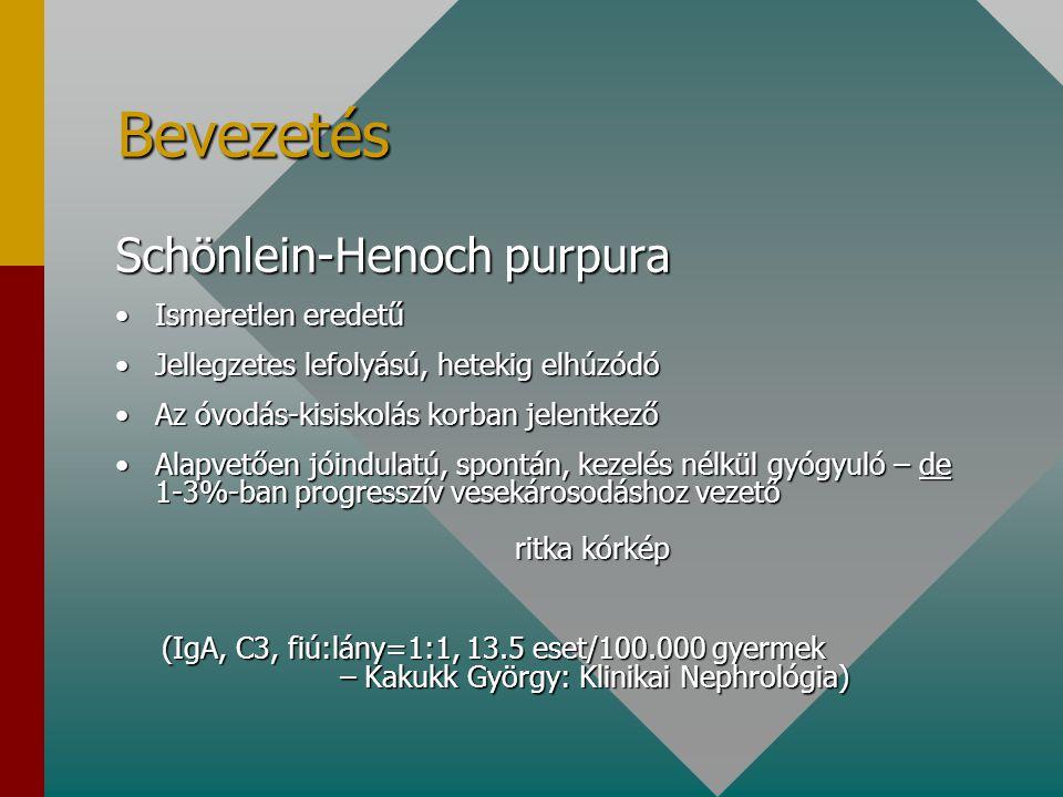 Bevezetés Schönlein-Henoch purpura Ismeretlen eredetű
