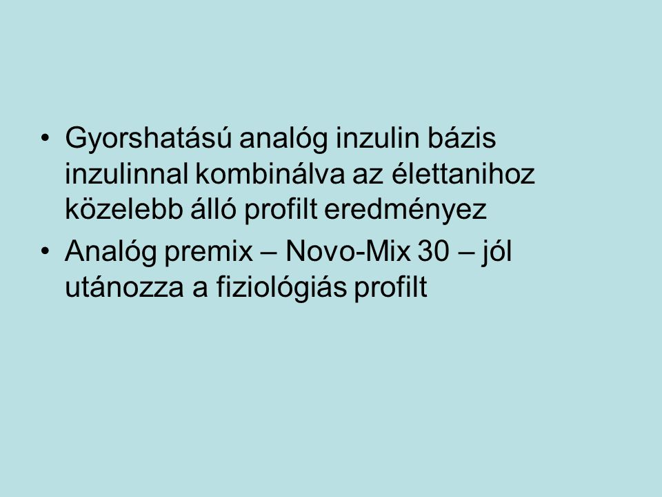 Gyorshatású analóg inzulin bázis inzulinnal kombinálva az élettanihoz közelebb álló profilt eredményez
