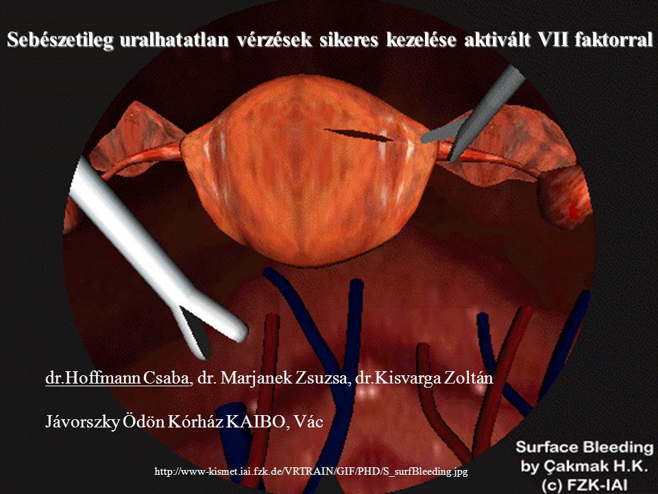 Sebészetileg uralhatatlan vérzések sikeres kezelése aktivált VII faktorral