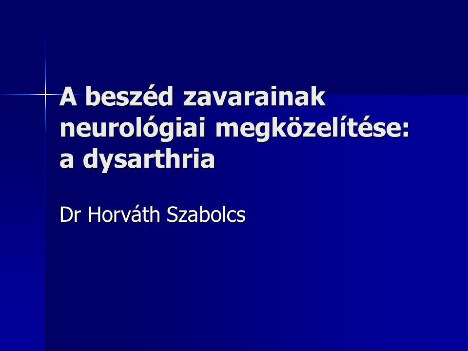 A beszéd zavarainak neurológiai megközelítése: a dysarthria
