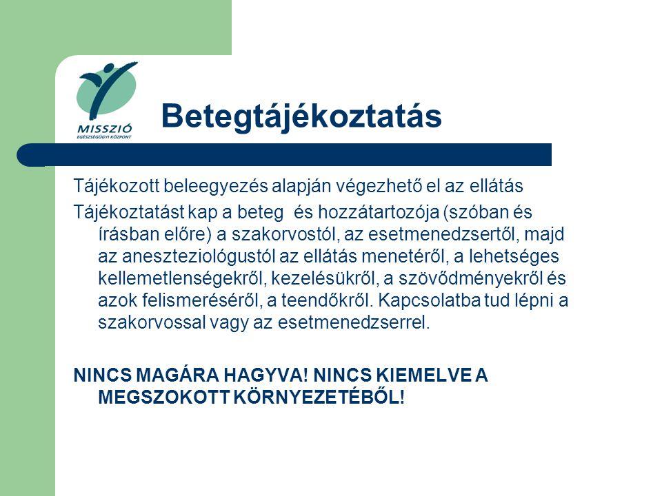 Betegtájékoztatás Tájékozott beleegyezés alapján végezhető el az ellátás.