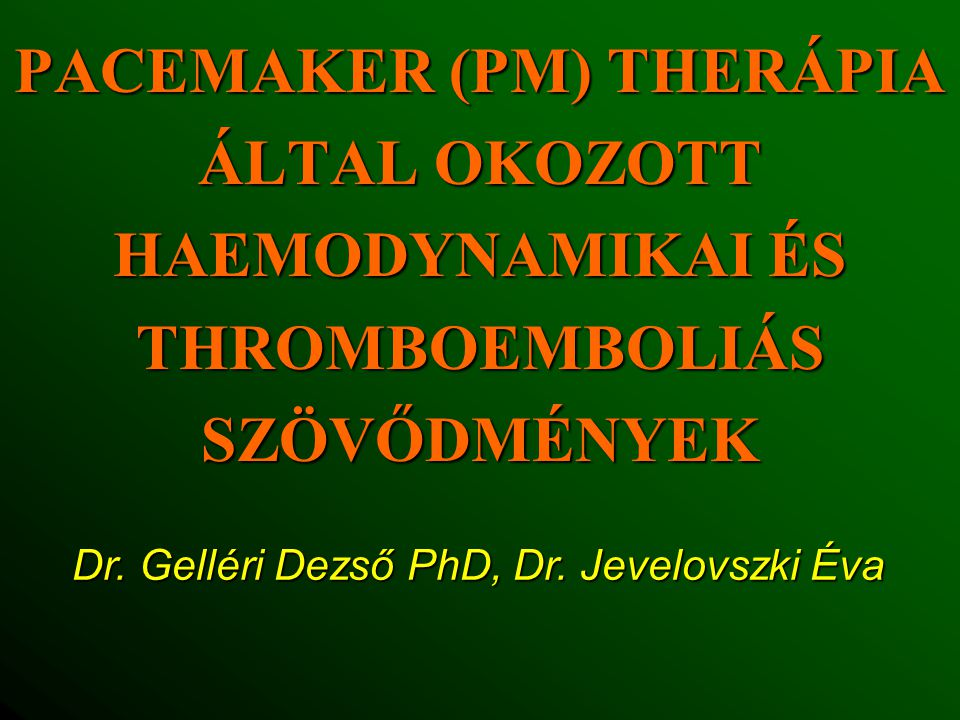 Dr. Gelléri Dezső PhD, Dr. Jevelovszki Éva