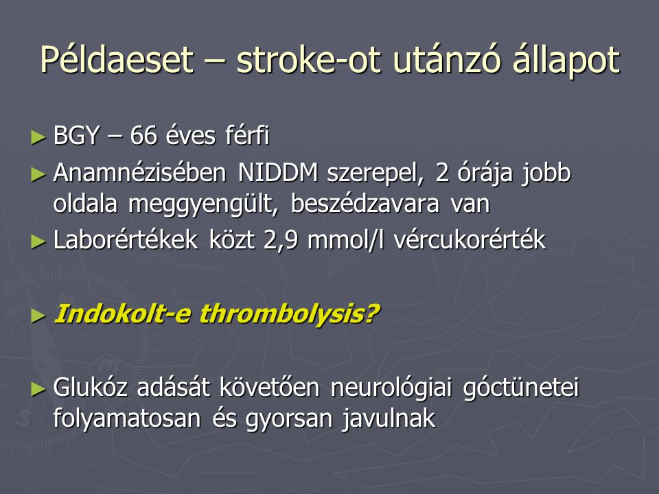 Példaeset – stroke-ot utánzó állapot