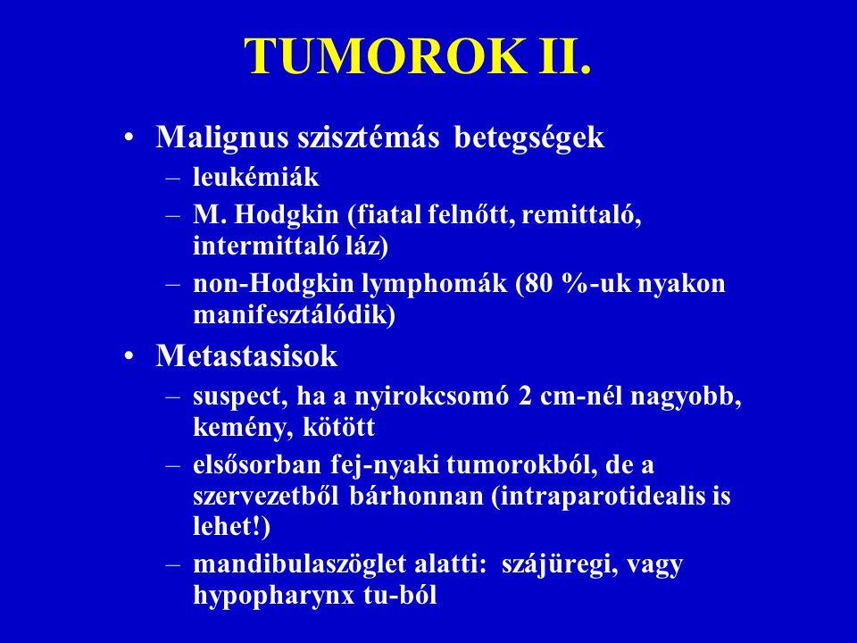 TUMOROK II. Malignus szisztémás betegségek Metastasisok leukémiák
