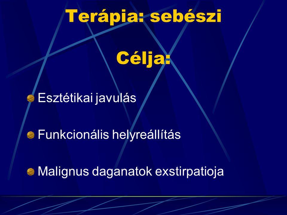Terápia: sebészi Célja: