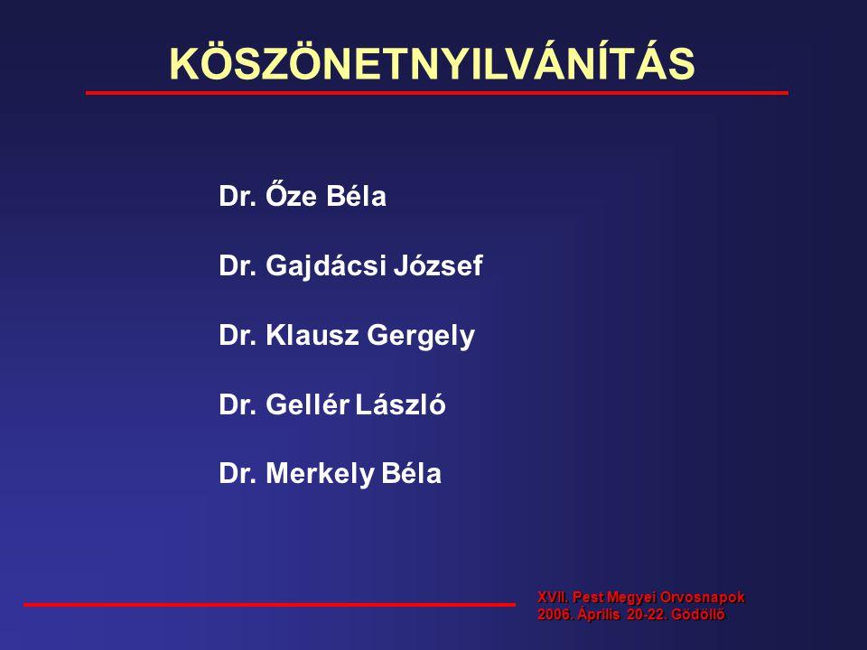KÖSZÖNETNYILVÁNÍTÁS Dr. Őze Béla Dr. Gajdácsi József