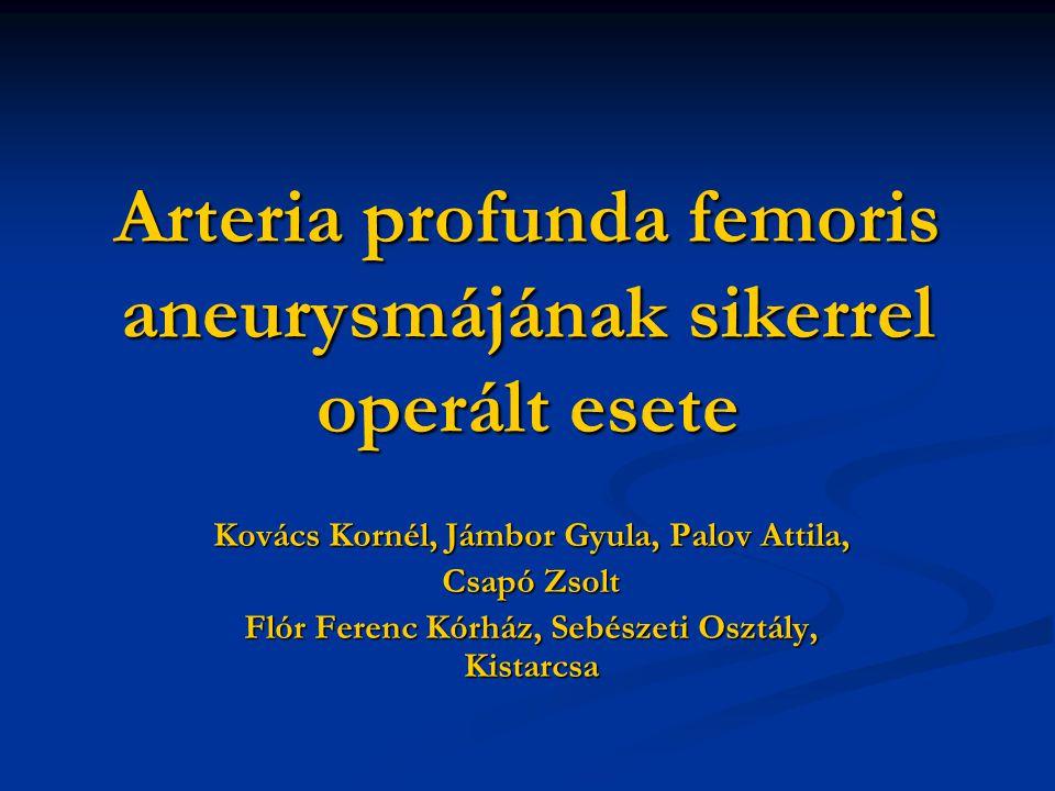 Arteria profunda femoris aneurysmájának sikerrel operált esete