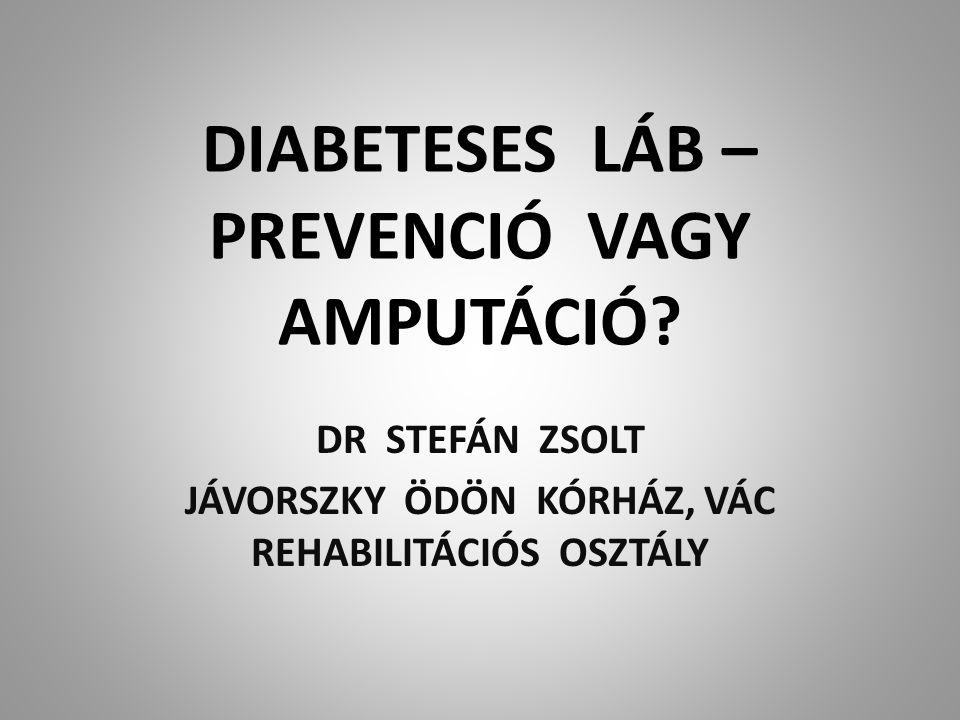 DIABETESES LÁB – PREVENCIÓ VAGY AMPUTÁCIÓ