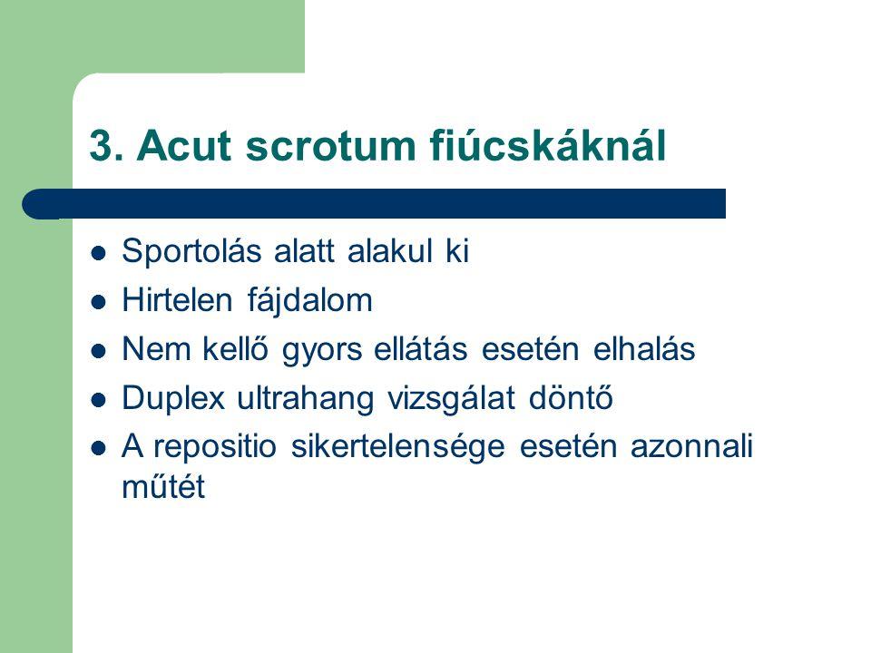 3. Acut scrotum fiúcskáknál