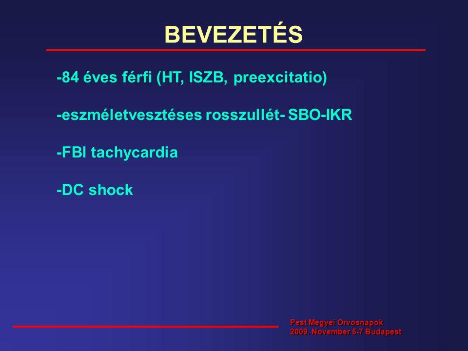 BEVEZETÉS -84 éves férfi (HT, ISZB, preexcitatio)