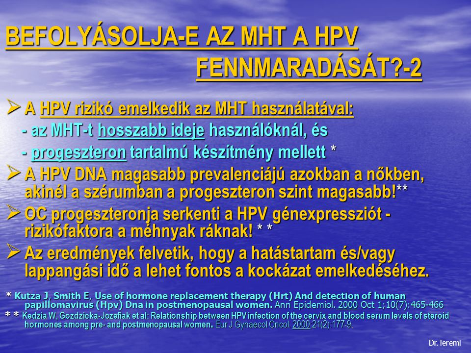 BEFOLYÁSOLJA-E AZ MHT A HPV FENNMARADÁSÁT -2