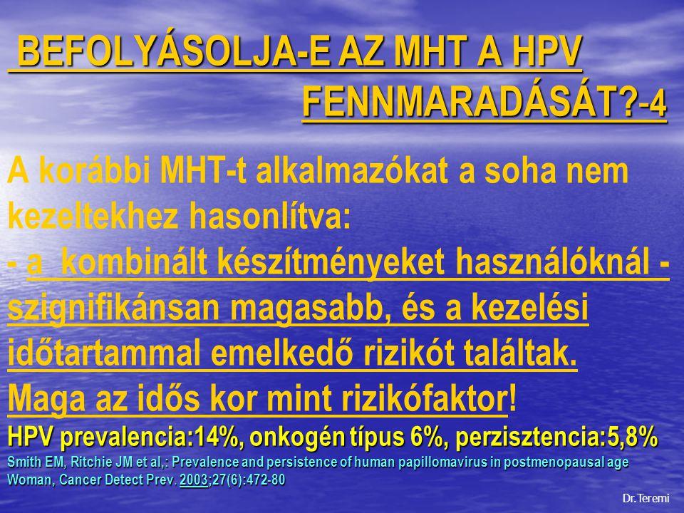 BEFOLYÁSOLJA-E AZ MHT A HPV FENNMARADÁSÁT