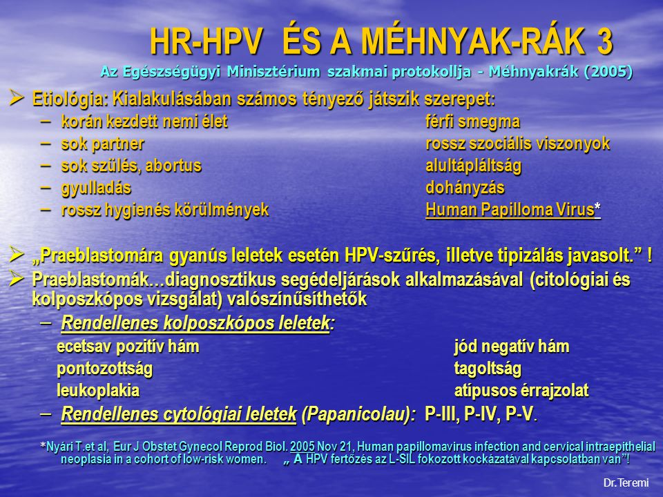 HR-HPV ÉS A MÉHNYAK-RÁK 3 Az Egészségügyi Minisztérium szakmai protokollja - Méhnyakrák (2005)