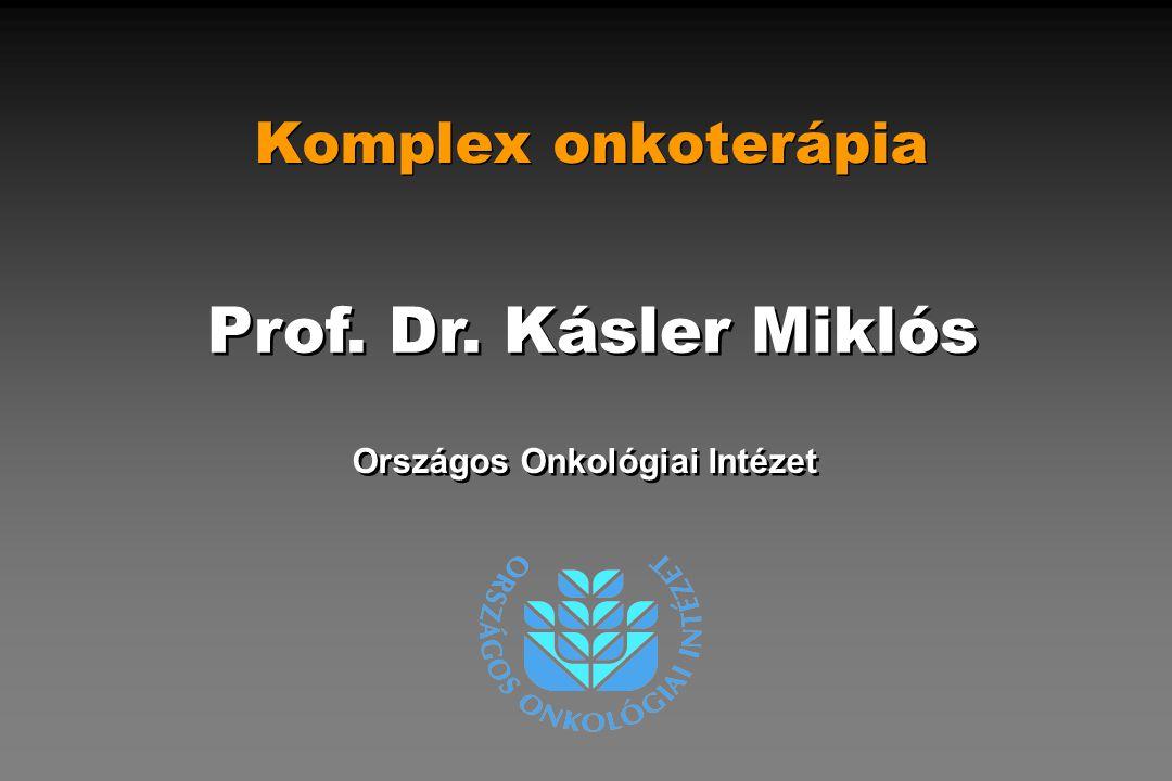 Prof. Dr. Kásler Miklós Komplex onkoterápia