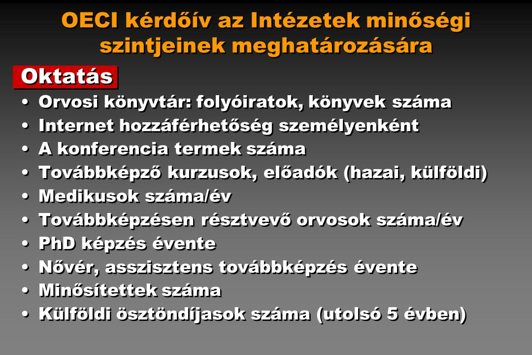 OECI kérdőív az Intézetek minőségi szintjeinek meghatározására