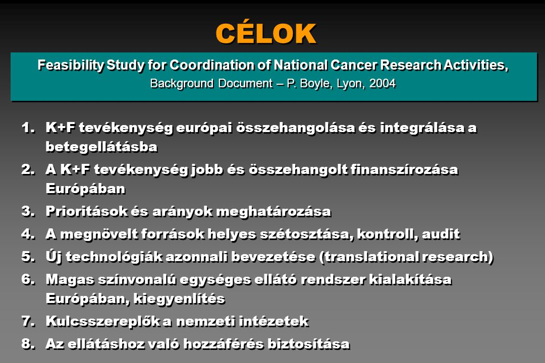 CÉLOK Feasibility Study for Coordination of National Cancer Research Activities, Background Document – P. Boyle, Lyon, 2004.