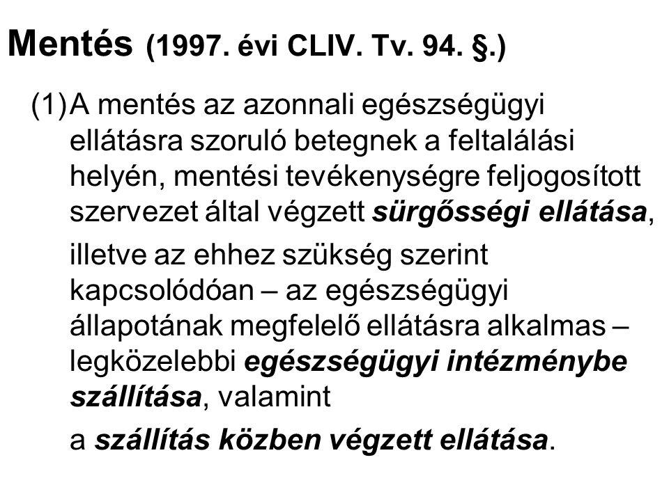 Mentés (1997. évi CLIV. Tv. 94. §.)