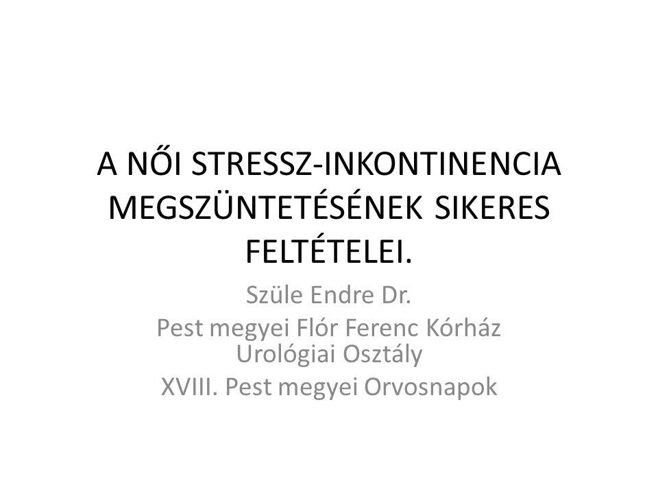 A NŐI STRESSZ-INKONTINENCIA MEGSZÜNTETÉSÉNEK SIKERES FELTÉTELEI.