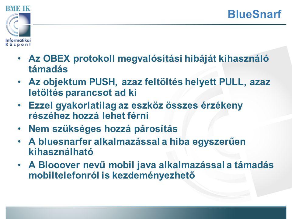 BlueSnarf Az OBEX protokoll megvalósítási hibáját kihasználó támadás