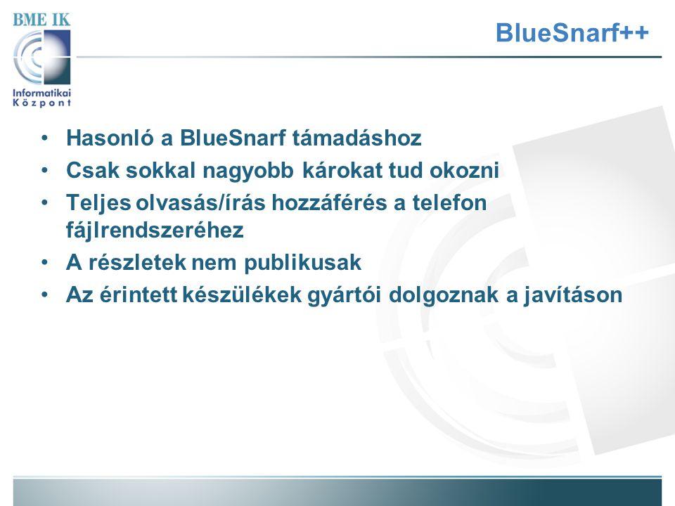 BlueSnarf++ Hasonló a BlueSnarf támadáshoz