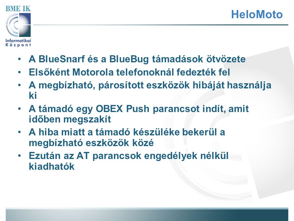HeloMoto A BlueSnarf és a BlueBug támadások ötvözete