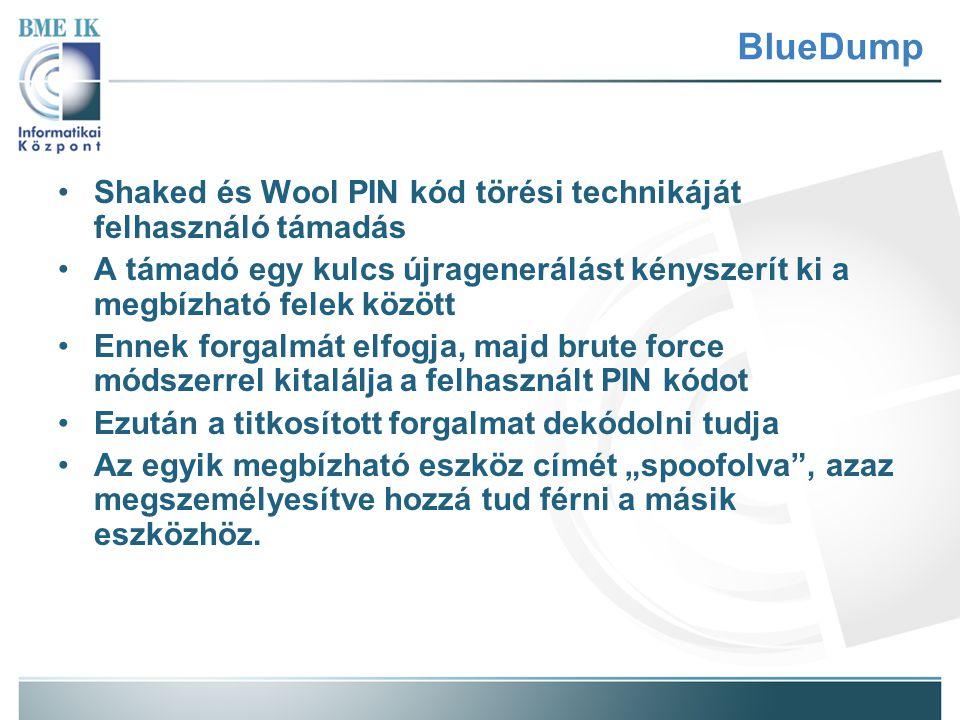BlueDump Shaked és Wool PIN kód törési technikáját felhasználó támadás