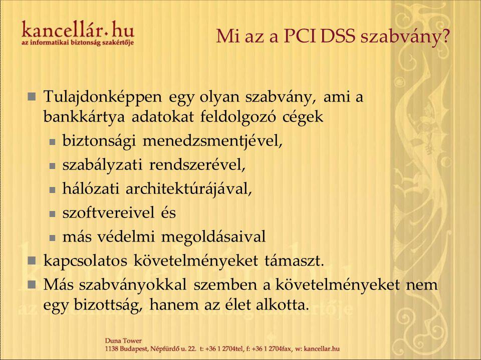 Mi az a PCI DSS szabvány Tulajdonképpen egy olyan szabvány, ami a bankkártya adatokat feldolgozó cégek.