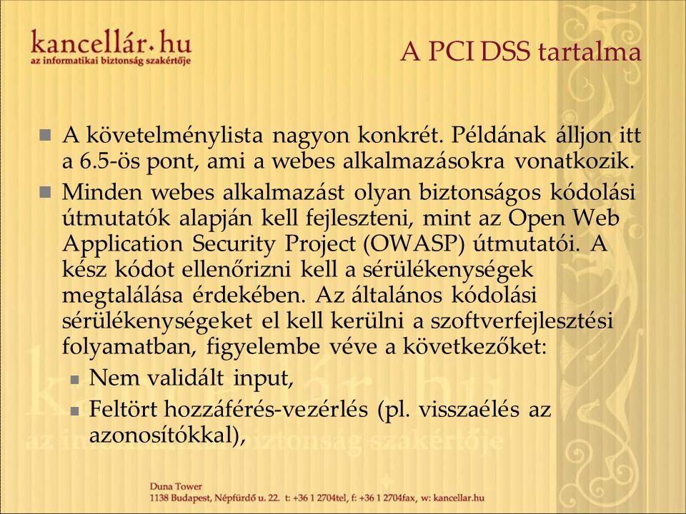 A PCI DSS tartalma A követelménylista nagyon konkrét. Példának álljon itt a 6.5-ös pont, ami a webes alkalmazásokra vonatkozik.