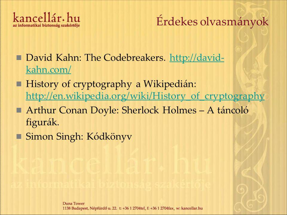 Érdekes olvasmányok David Kahn: The Codebreakers. http://david-kahn.com/