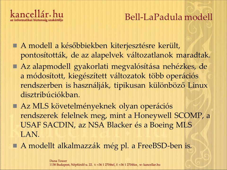 Bell-LaPadula modell A modell a későbbiekben kiterjesztésre került, pontosították, de az alapelvek változatlanok maradtak.
