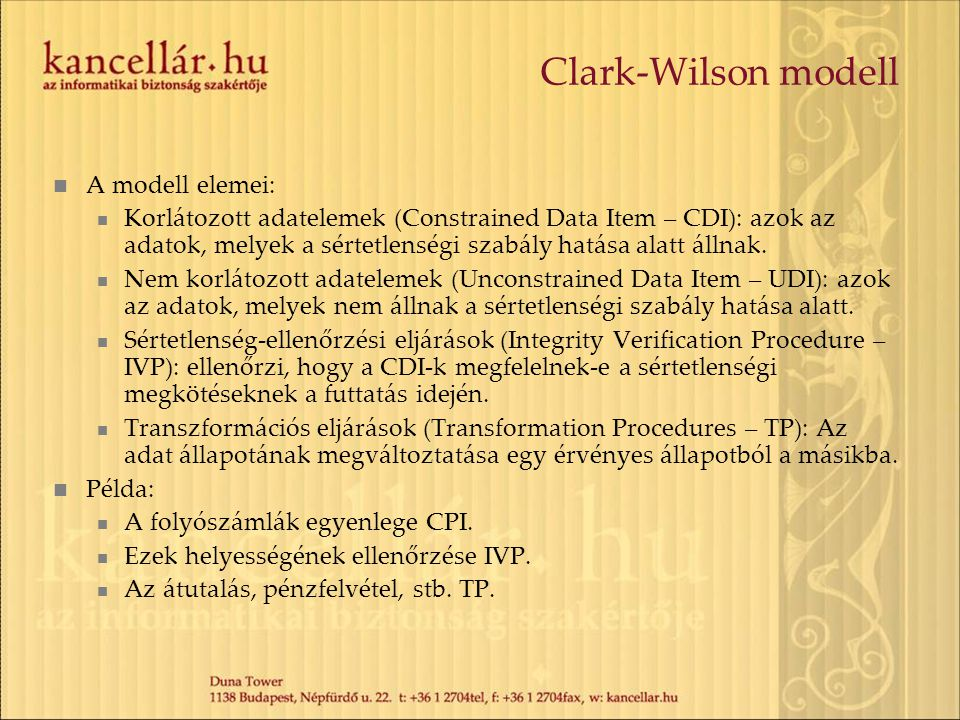 Clark-Wilson modell A modell elemei: