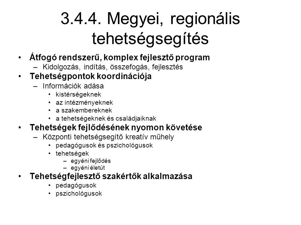3.4.4. Megyei, regionális tehetségsegítés