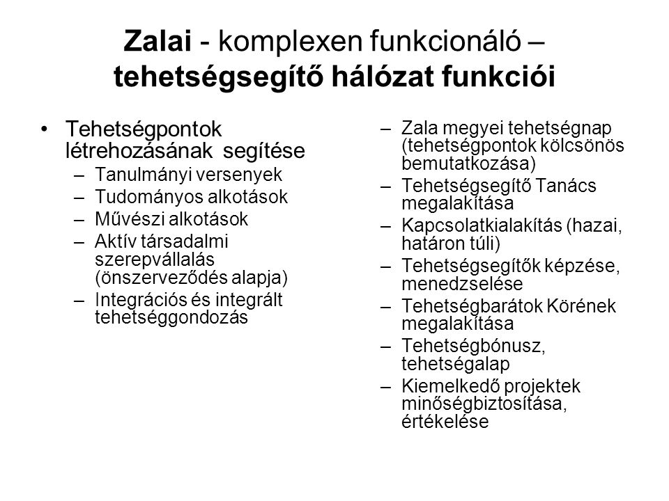 Zalai - komplexen funkcionáló – tehetségsegítő hálózat funkciói
