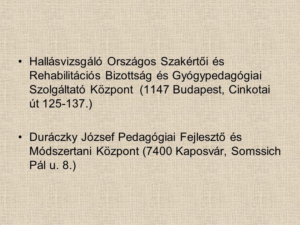 Hallásvizsgáló Országos Szakértői és Rehabilitációs Bizottság és Gyógypedagógiai Szolgáltató Központ (1147 Budapest, Cinkotai út 125-137.)