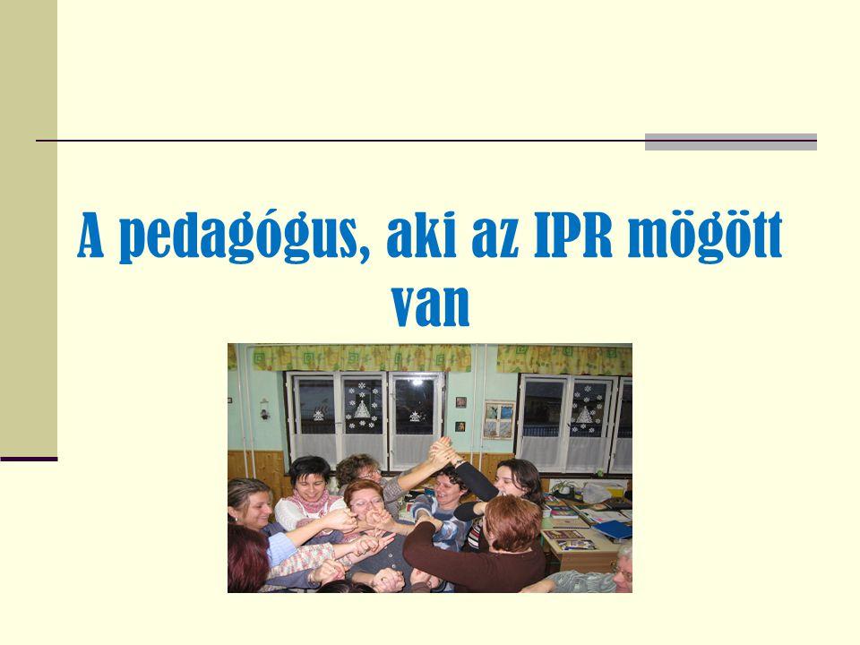 A pedagógus, aki az IPR mögött van