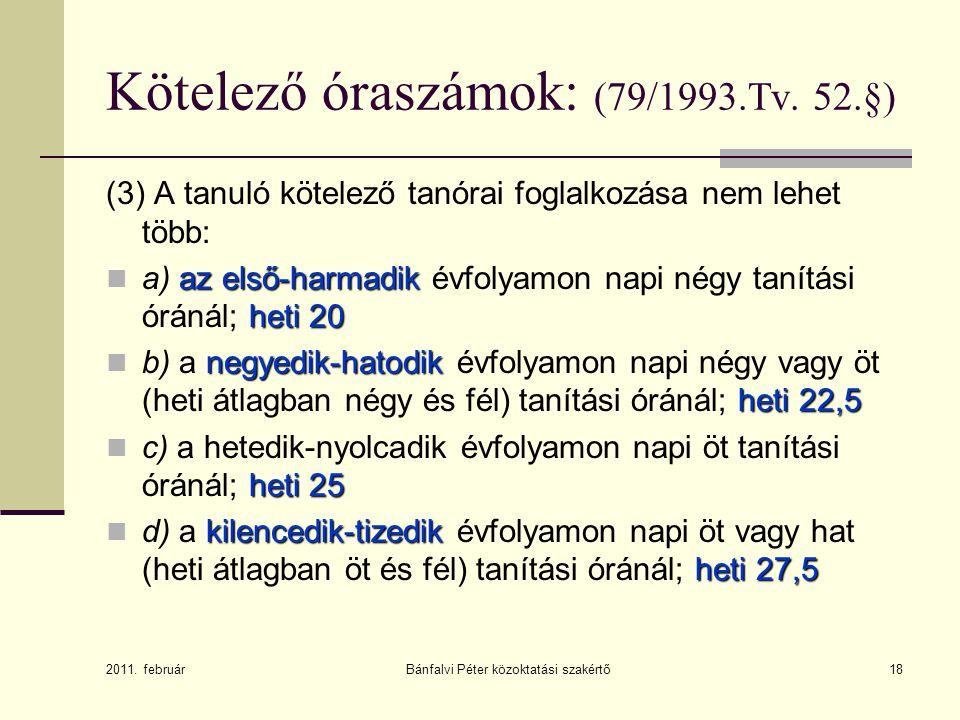 Kötelező óraszámok: (79/1993.Tv. 52.§)