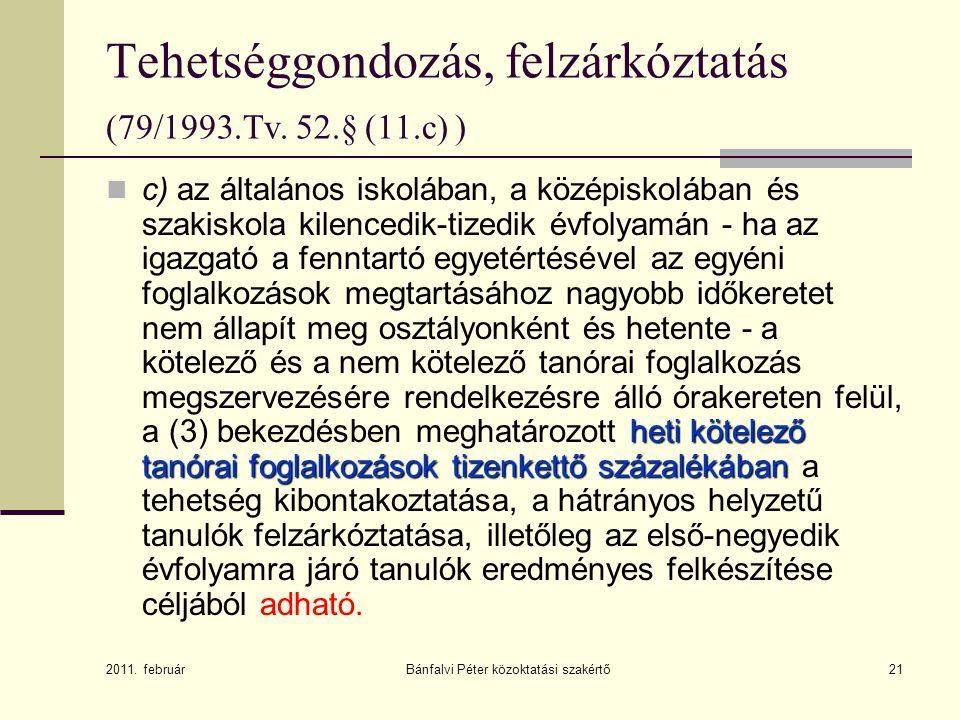 Tehetséggondozás, felzárkóztatás (79/1993.Tv. 52.§ (11.c) )
