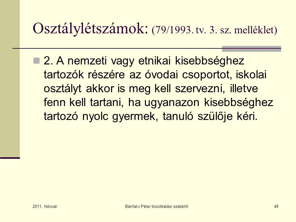 Osztálylétszámok: (79/1993. tv. 3. sz. melléklet)