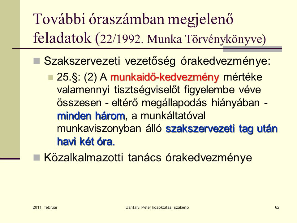 További óraszámban megjelenő feladatok (22/1992. Munka Törvénykönyve)
