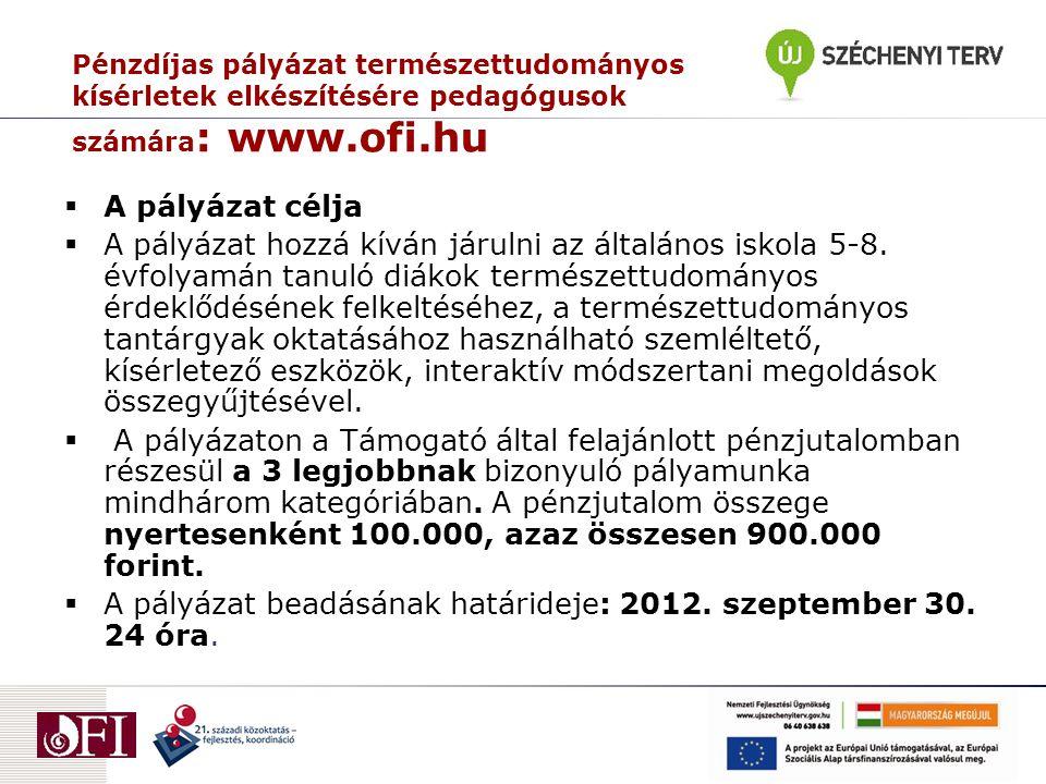 A pályázat beadásának határideje: 2012. szeptember 30. 24 óra.