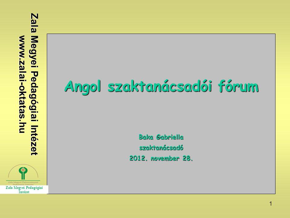 Zala Megyei Pedagógiai Intézet Angol szaktanácsadói fórum