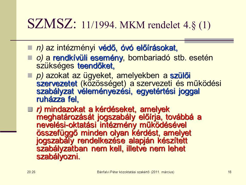 SZMSZ: 11/1994. MKM rendelet 4.§ (1)