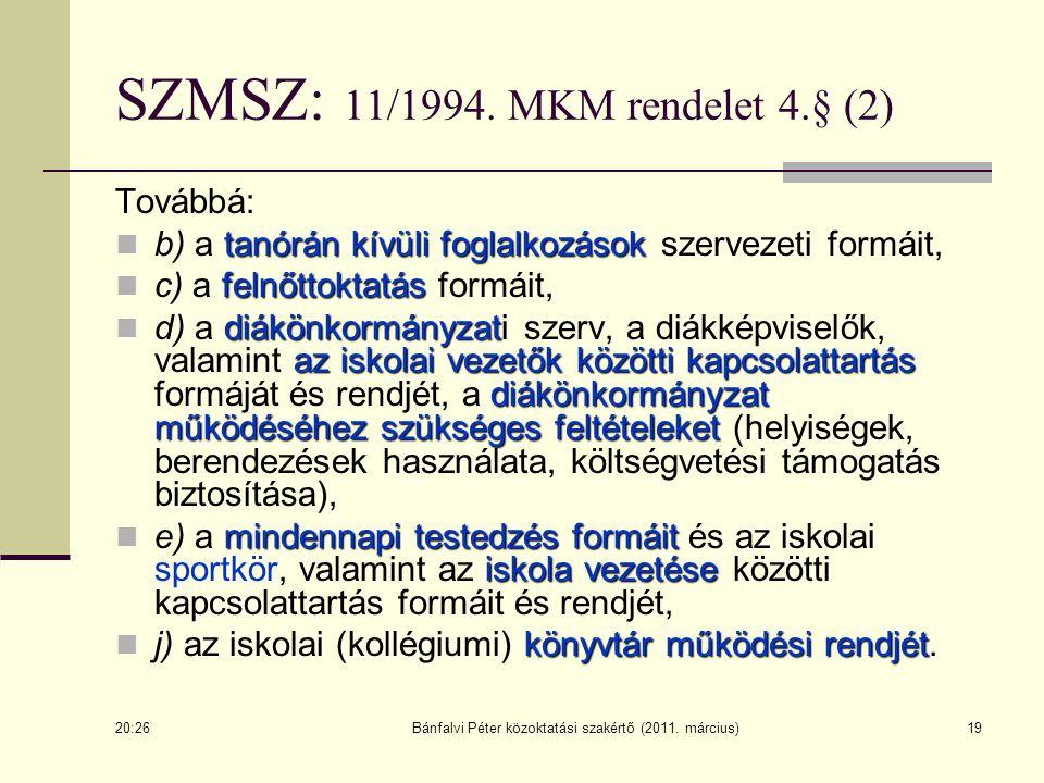 SZMSZ: 11/1994. MKM rendelet 4.§ (2)