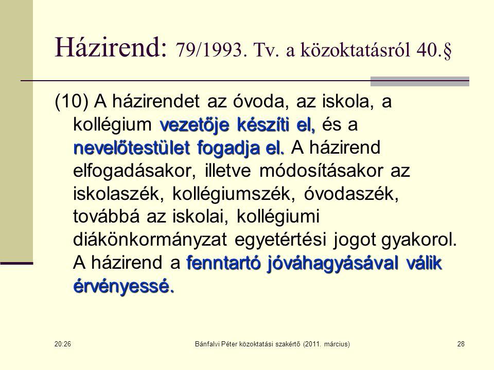 Házirend: 79/1993. Tv. a közoktatásról 40.§
