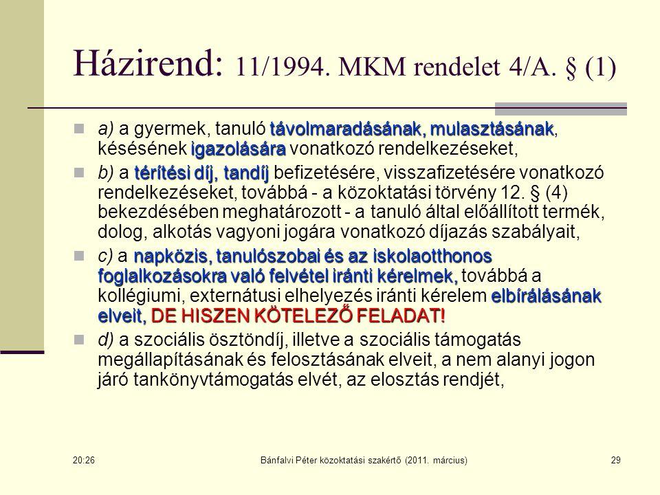 Házirend: 11/1994. MKM rendelet 4/A. § (1)