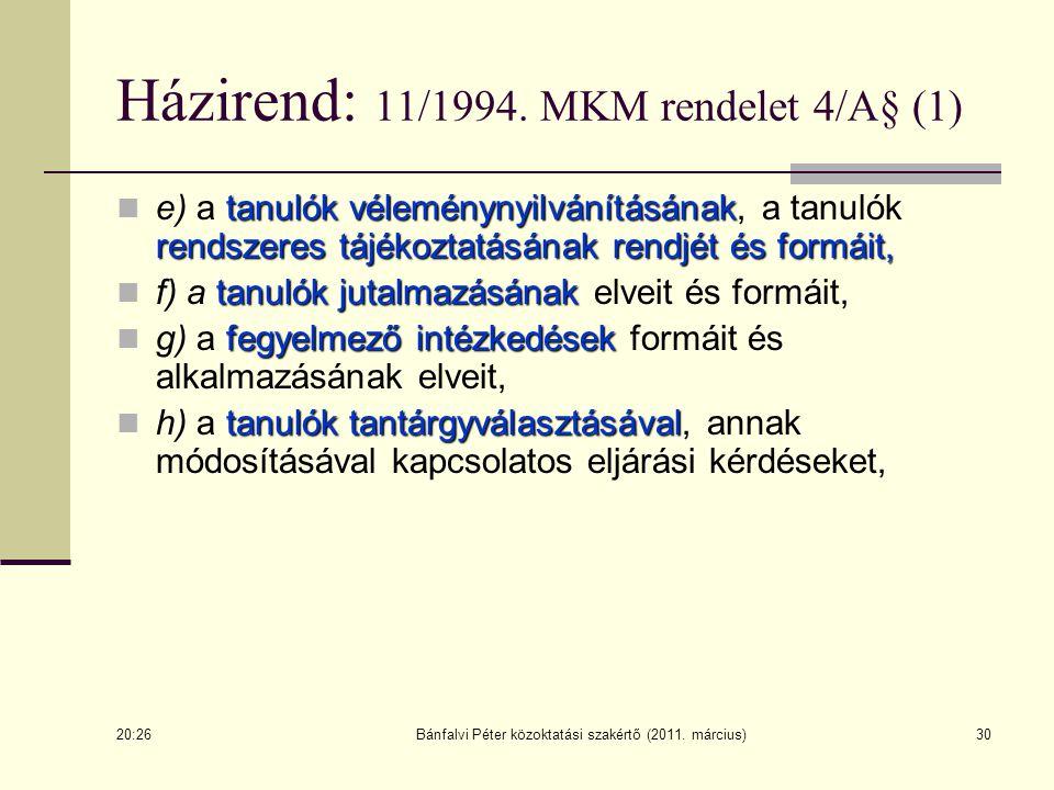 Házirend: 11/1994. MKM rendelet 4/A§ (1)