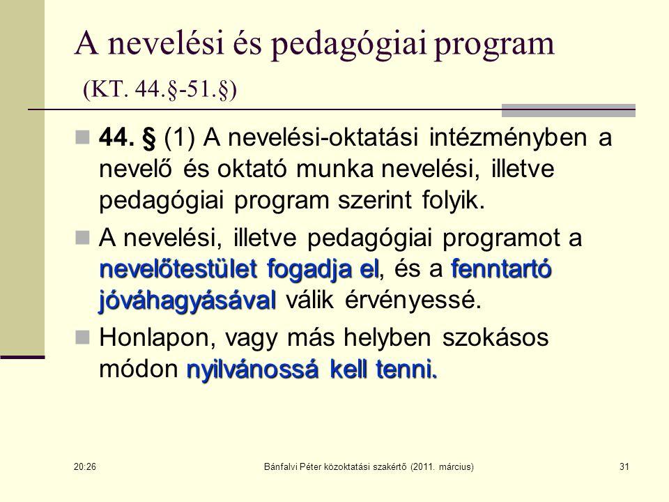 A nevelési és pedagógiai program (KT. 44.§-51.§)