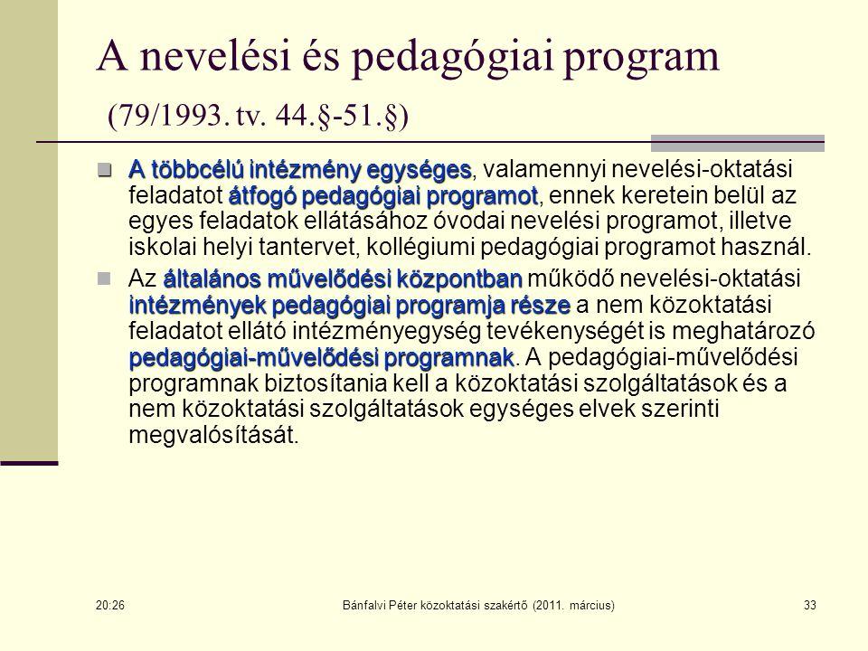 A nevelési és pedagógiai program (79/1993. tv. 44.§-51.§)